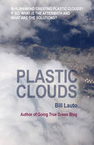 Bill Lauto, going true green, going green, sustainability, sustainable Living, plastics, plastic clouds, micro plastic particles, BBV Publishing, CEDPs, outdoor plastics, weathered plastics